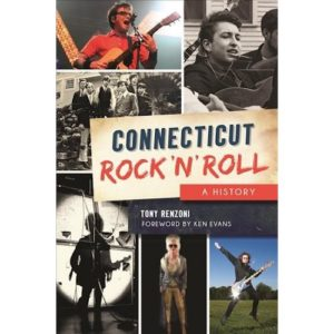 'Connecticut Rock n' Roll: a History' by Anthony Renzoni at Greenwich Library
