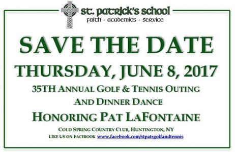 ST. PATRICK'S SCHOOL'S 35TH ANNUAL GOLF & TENNIS CLASSIC AND DINNER DANCE HONORING PAT LAFONTAINE