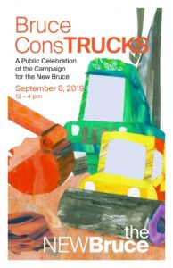 Bruce ConsTRUCKS - A Public Celebration of the Campaign for the New Bruce